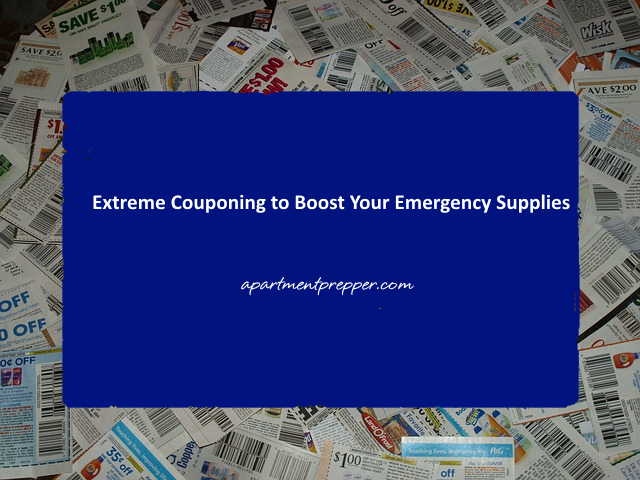 Extreme Couponing to Boost Your Emergency Supplies