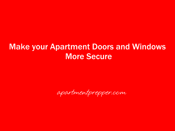 Make your Apartment Doors and Windows More Secure