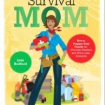 A Review of Survival Mom:  How to Prepare Your Family for Everyday Disasters and Worst Case Scenarios