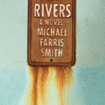 Rivers:  A Novel by Michael Ferris Smith Book Review and Giveaway