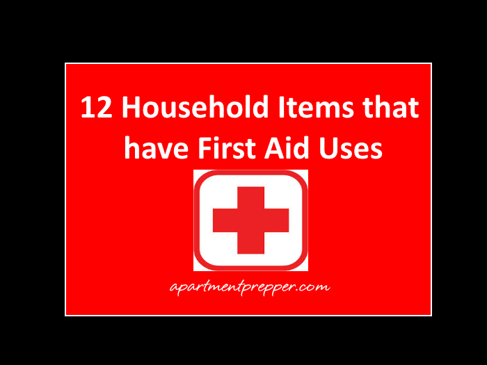 12 Household Items that have First Aid Uses