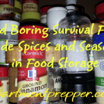 Avoid Boring Survival Food:  Include Spices and Seasonings in Food Storage