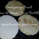 Emergency Food:  How to Make Corn Tortillas