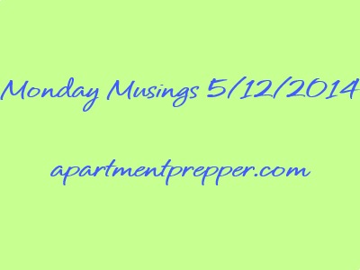 Monday Musings 5122014