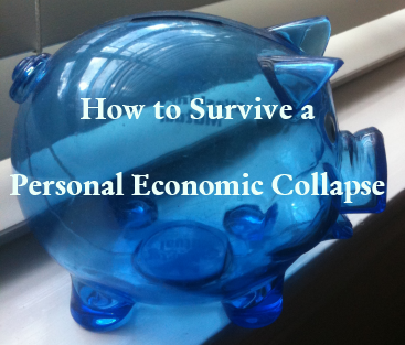 How to Survive a Personal Economic Collapse