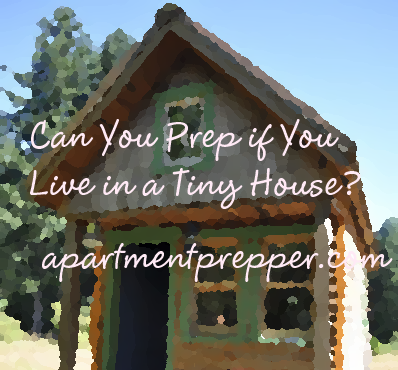 Can You Prep if you live in a tiny house
