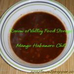 Review of Valley Food Storage Mango Habanero Chili