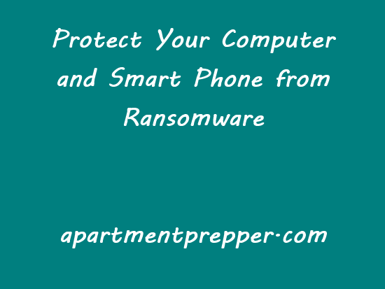 Protect your computer and smart phone from ransomware