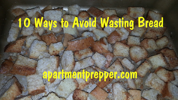 10 ways to avoid wasting bread