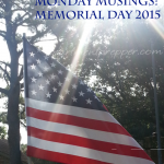 Monday Musings:  Memorial Day 2015