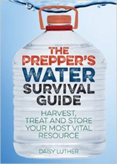 The Preppers Water Survival Guide