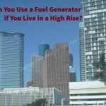 Can You Use a Fuel Generator if You Live in a High Rise?