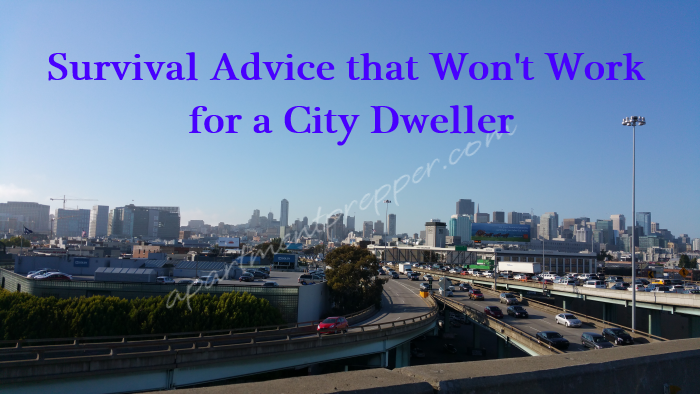 Survival Advice that Won't Work for a City Dweller