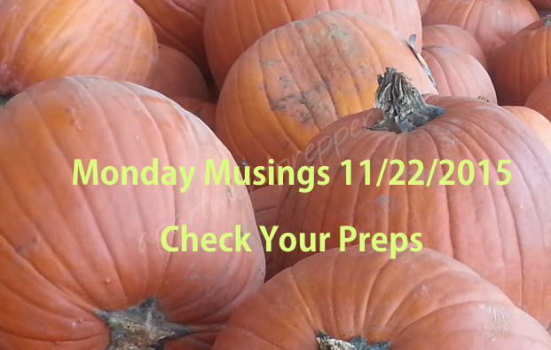 Monday Musings 11222015 Check Your Preps