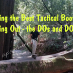 Choosing the Best Tactical Boots for Bugging Out – the DOs and DON'Ts