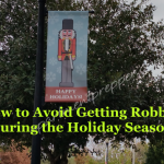 How to Avoid Getting Robbed During the Holiday Season