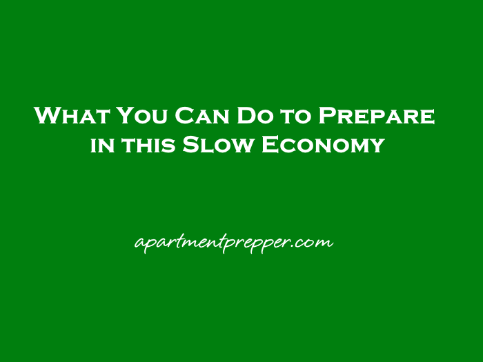 What You Can Do to Prepare in this Slow Economy
