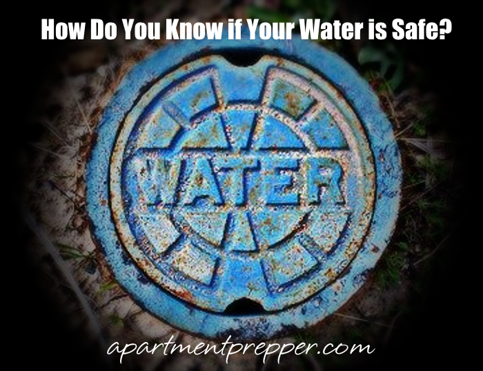 How do you know if your water is safe