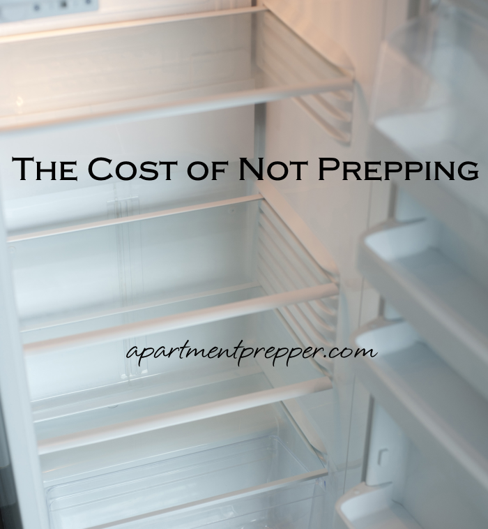 The Cost of Not Prepping