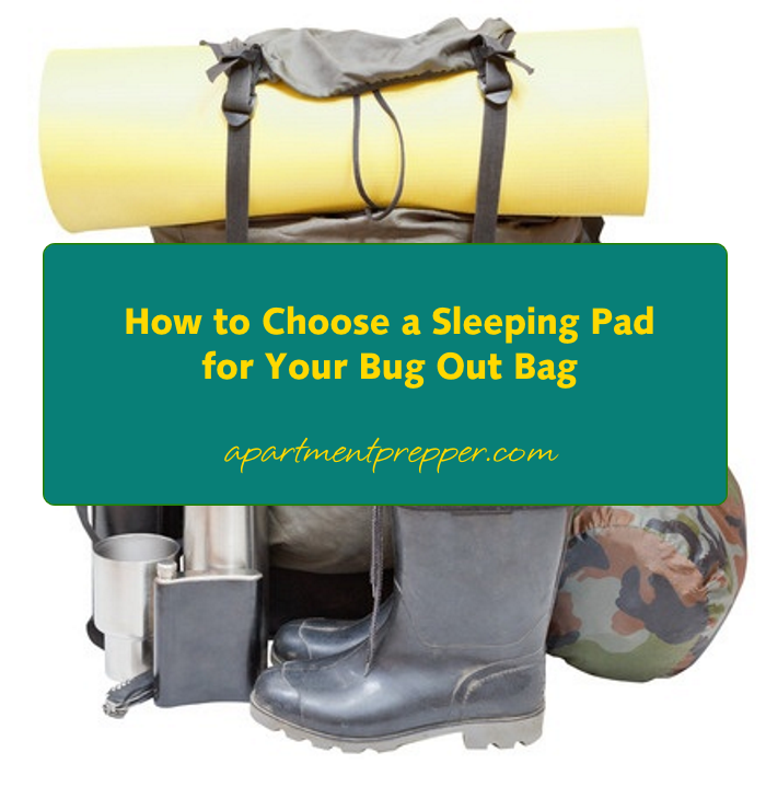 How to Choose a Sleeping Pad for your Bug Out Bag