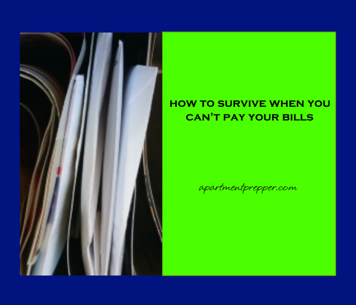 How to Survive When You Can't Pay Your Bills