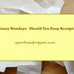 Money Mondays:  Should You Keep Receipts?