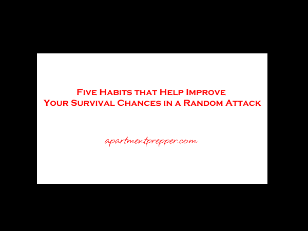 five-habits-that-help-improve-your-survival-chances-in-a-random-attack