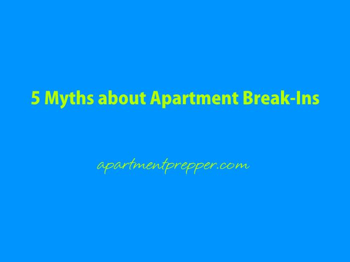5 Myths about Apartment Break-Ins