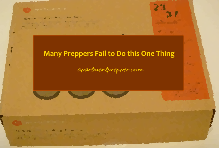 Many Preppers Fail to Do this One Thing