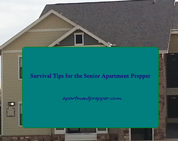 Survival Tips for the Senior apartment prepper