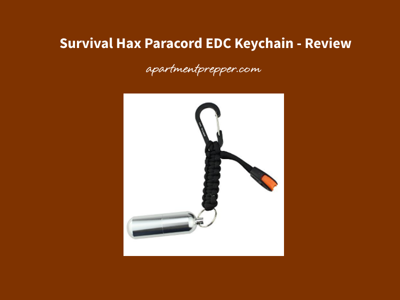 Survival Hax Paracord EDC Keychain – Review