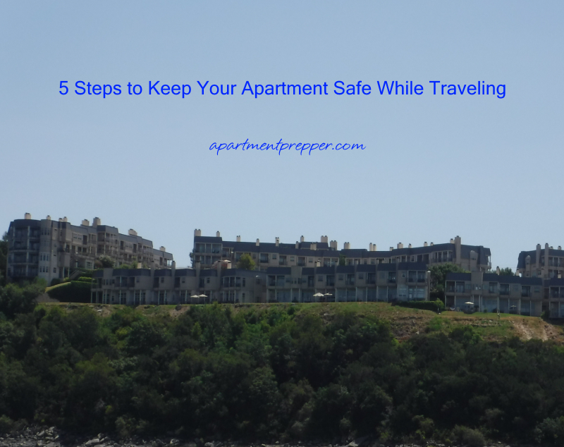 5 Steps to Keep Your Apartment Safe While Traveling