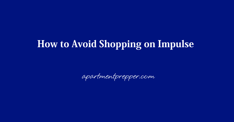 How to Avoid Shopping on Impulse1