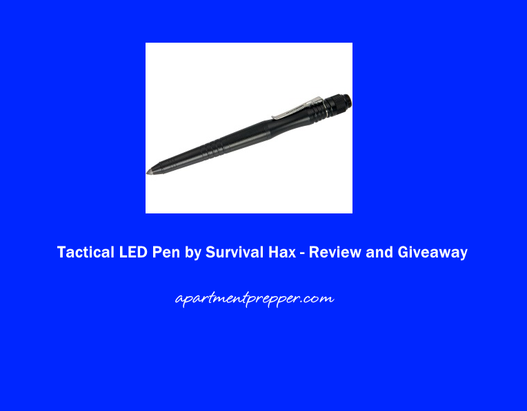 Tactical LED Pen by Survival Hax Review and Giveaway