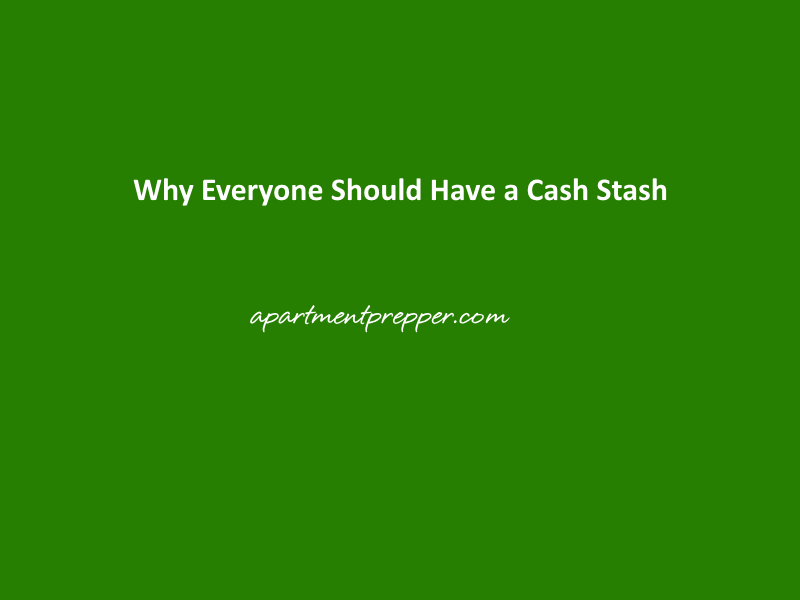 Why Everyone Should Have a Cash Stash