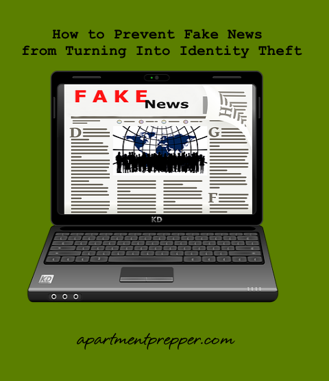 How to Prevent Fake News from Turning Into Identity Theft